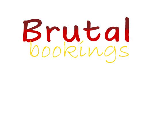 Brutal Bookings