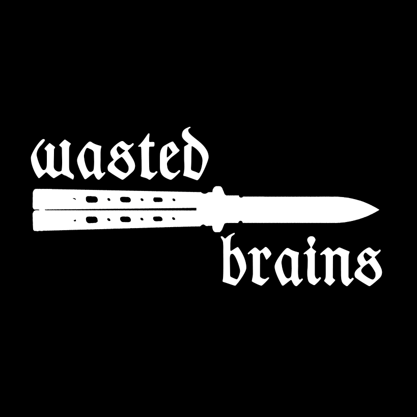 Wasted Brains