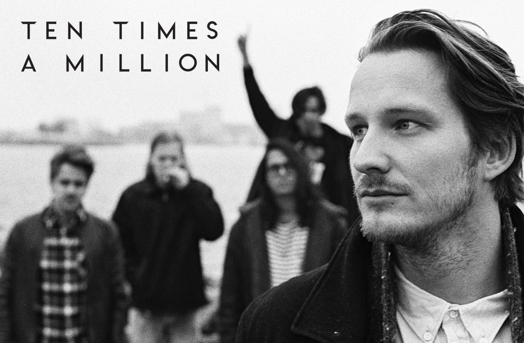 Ten Times A Million
