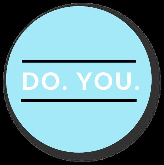 Do. You.