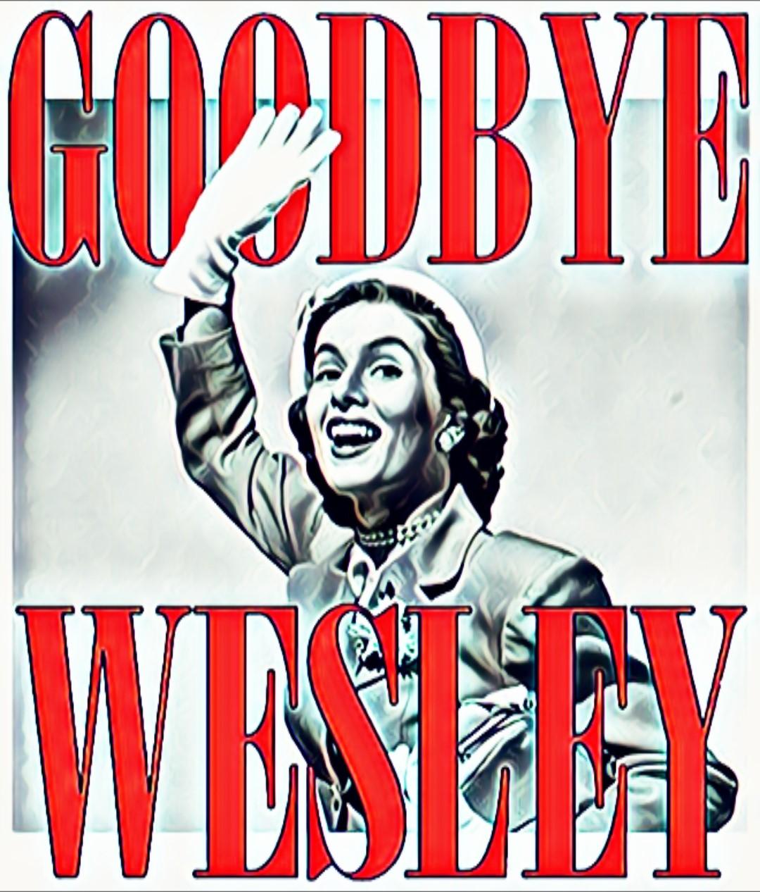 Goodbye Wesley